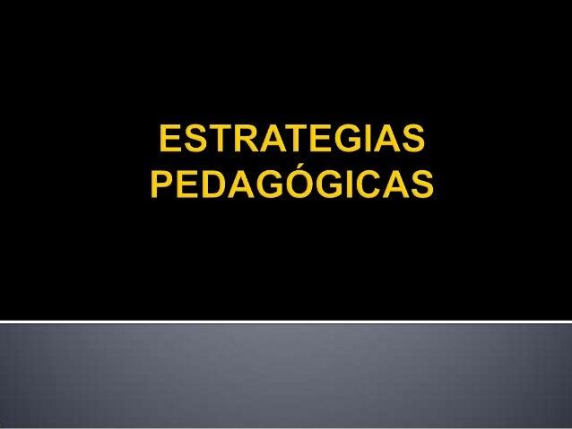 ESTRATEGIA PEDAGÓGICA SEGÚN EL MODELO TRADICIONAL