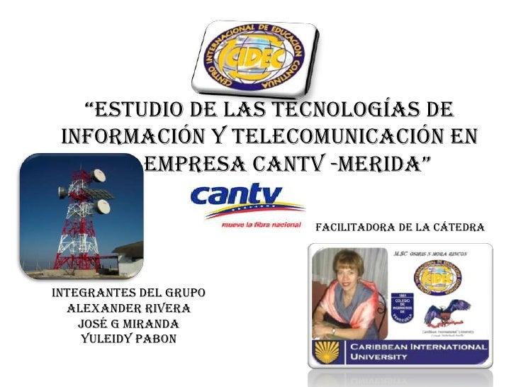 Trabajo  Estudio De Las  Tecnologías De  Información Cantv