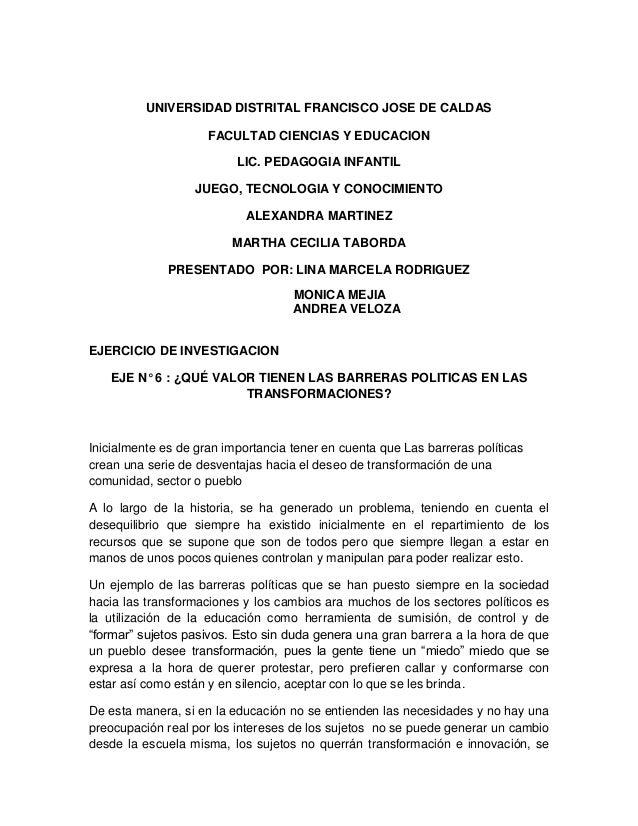 UNIVERSIDAD DISTRITAL FRANCISCO JOSE DE CALDAS FACULTAD CIENCIAS Y EDUCACION LIC. PEDAGOGIA INFANTIL JUEGO, TECNOLOGIA Y C...
