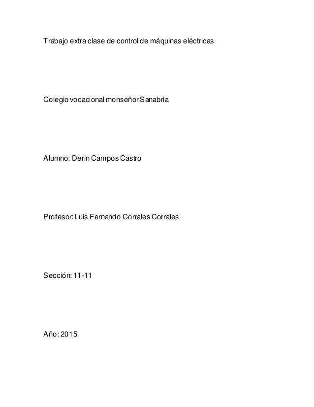 Trabajo extra clase de control de máquinas eléctricas Colegio vocacional monseñorSanabria Alumno: Derin Campos Castro Prof...