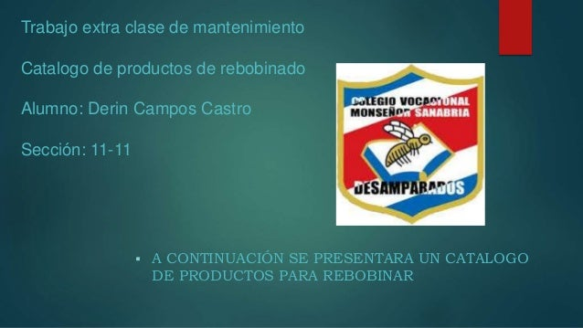 Trabajo extra clase de mantenimiento Catalogo de productos de rebobinado Alumno: Derin Campos Castro Sección: 11-11  A CO...