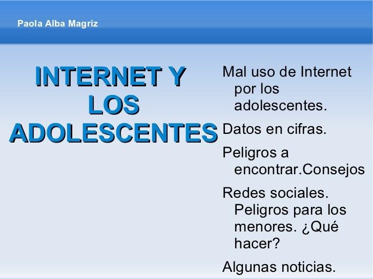 INTERNET Y  LOS ADOLESCENTES <ul><li>Mal uso de Internet por los adolescentes.