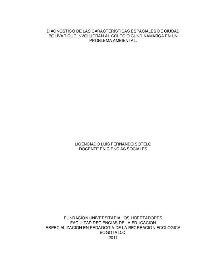 DIAGNÓSTICO DE LAS CARACTERÍSTICAS ESPACIALES DE CIUDAD BOLÍVAR QUE INVOLUCRAN AL COLEGIO CUNDINAMARCA EN UN PROBLEMA AMBIENTAL.