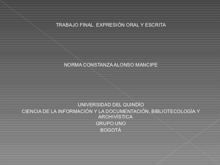 <ul><li>TRABAJO FINAL. EXPRESIÓN ORAL Y ESCRITA </li></ul><ul><li> </li></ul><ul><li> </li></ul><ul><li> </li></ul><ul>...