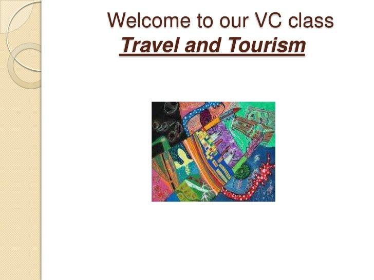 Welcometoour VC classTraveland Tourism<br />