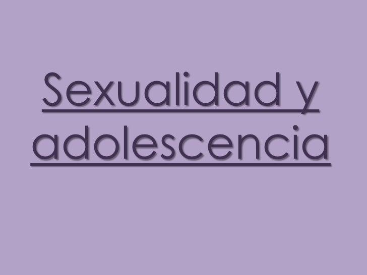 Sexualidad yadolescencia