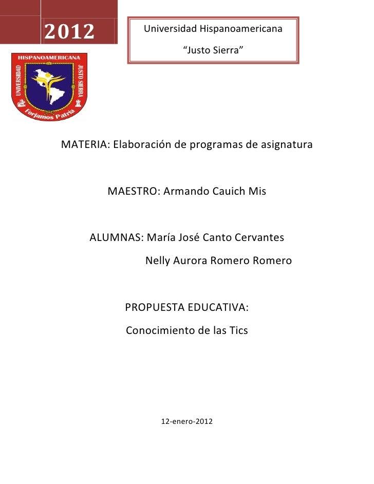 """2012            Universidad Hispanoamericana                        """"Justo Sierra"""" MATERIA: Elaboración de programas de as..."""