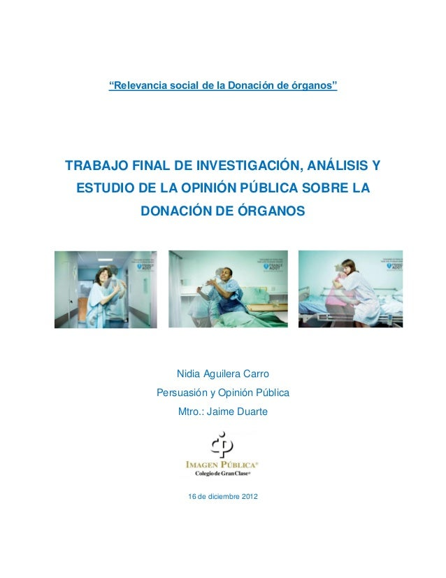 """""""Relevancia social de la Donación de órganos""""TRABAJO FINAL DE INVESTIGACIÓN, ANÁLISIS Y ESTUDIO DE LA OPINIÓN PÚBLICA SOBR..."""