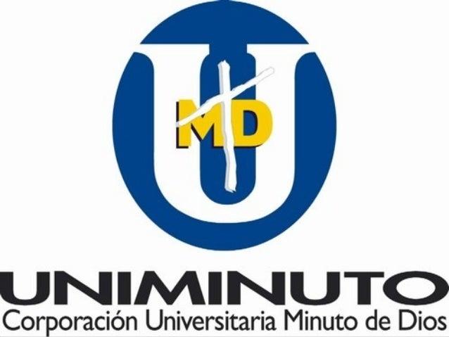 PRINCIPIOS GENERALESConsiderando por los fundadores de la corporación Universitaria Minuto dedios y el rector general de l...