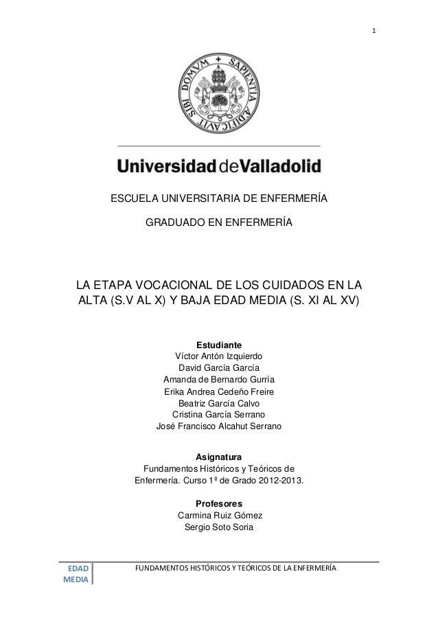 1        ESCUELA UNIVERSITARIA DE ENFERMERÍA              GRADUADO EN ENFERMERÍA  LA ETAPA VOCACIONAL DE LOS CUIDADOS EN L...