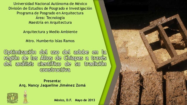 Universidad Nacional Autónoma de MéxicoDivisión de Estudios de Posgrado e InvestigaciónPrograma de Posgrado en Arquitectur...