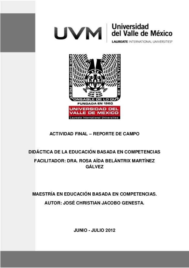 Maestría en Educación Basada en Competencias Didáctica de la Educación Basada en Competencias José Christian Jacobo Genest...