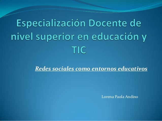 Redes sociales como entornos educativos Lorena Paola Andino