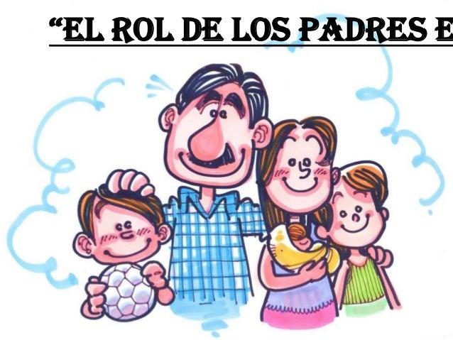 """""""el rol de los padres e"""