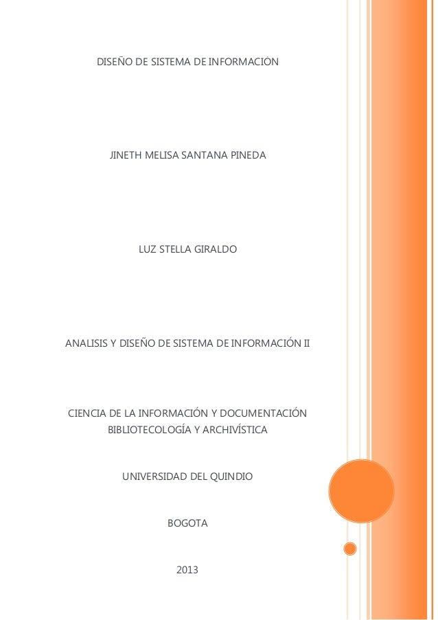 DISEÑO DE SISTEMA DE INFORMACIÓN  JINETH MELISA SANTANA PINEDA  LUZ STELLA GIRALDO  ANALISIS Y DISEÑO DE SISTEMA DE INFORM...
