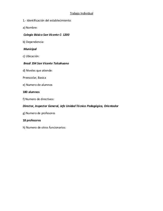 Trabajo Individual 1.- Identificación del establecimiento: a) Nombre: Colegio Básico San Vicente C- 1200 b) Dependencia: M...