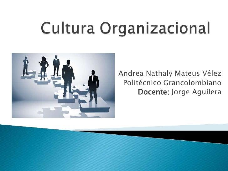 Andrea Nathaly Mateus Vélez Politécnico Grancolombiano      Docente: Jorge Aguilera