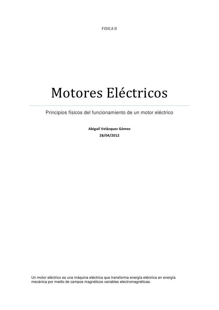 FISICA II           Motores Eléctricos        Principios físicos del funcionamiento de un motor eléctrico                 ...