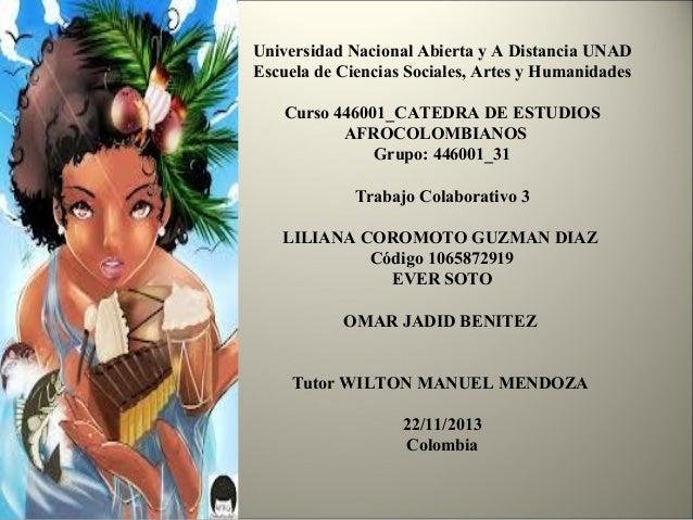 Universidad Nacional Abierta y A Distancia UNAD Escuela de Ciencias Sociales, Artes y Humanidades Curso 446001_CATEDRA DE ...