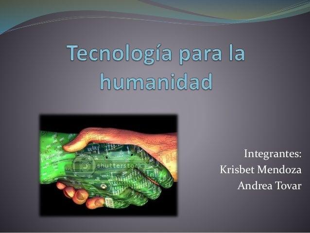 Integrantes: Krisbet Mendoza Andrea Tovar