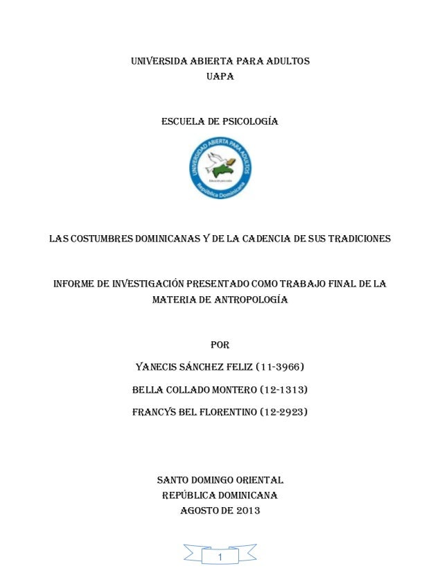 1 UNIVERSIDA ABIERTA PARA ADULTOS UAPA Escuela de psicología Las costumbres dominicanas y de la cadencia de sus tradicione...