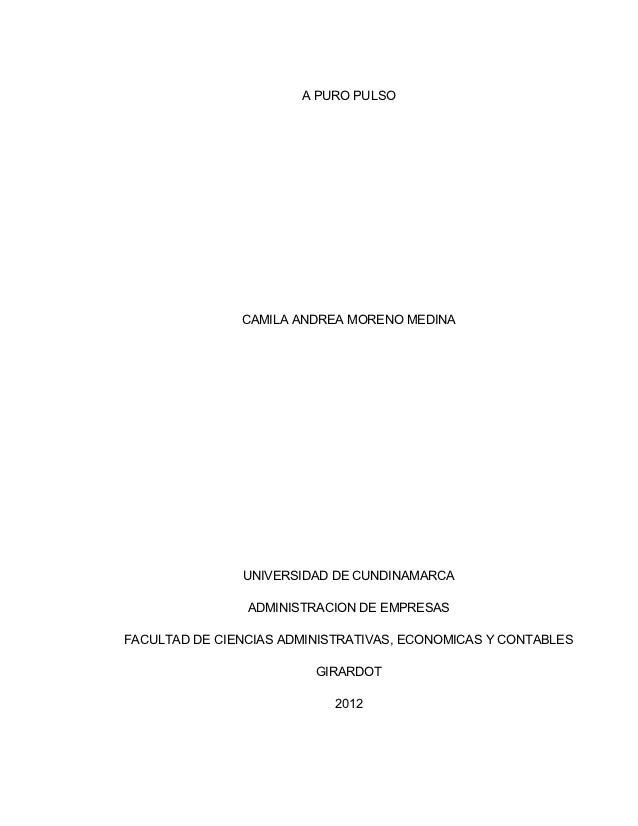 A PURO PULSO               CAMILA ANDREA MORENO MEDINA               UNIVERSIDAD DE CUNDINAMARCA                ADMINISTRA...