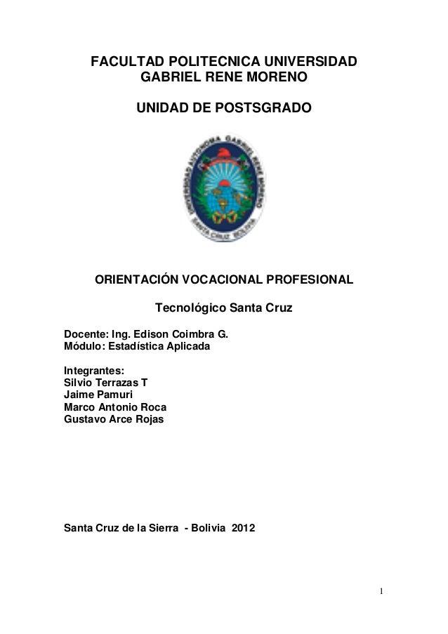 FACULTAD POLITECNICA UNIVERSIDAD          GABRIEL RENE MORENO              UNIDAD DE POSTSGRADO      ORIENTACIÓN VOCACIONA...