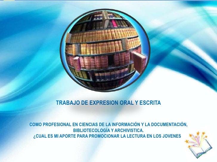 TRABAJO DE EXPRESION ORAL Y ESCRITACOMO PROFESIONAL EN CIENCIAS DE LA INFORMACIÓN Y LA DOCUMENTACIÓN,                  BIB...