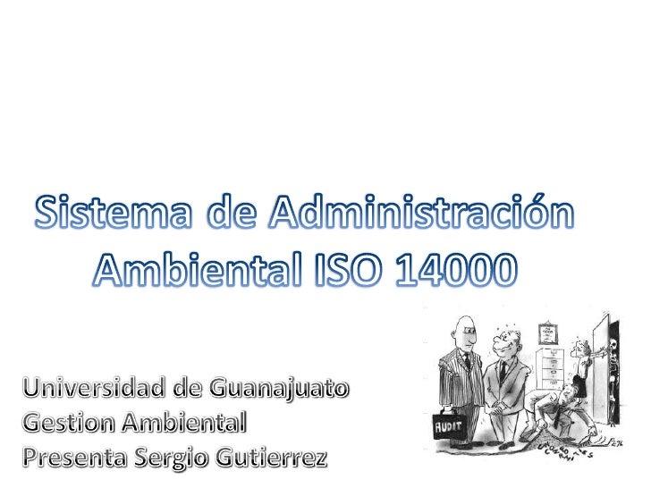 ¿Qué es ISO 14000?   Una serie de estándares desarrollados para favorecer la protección del medio ambiente, a través del e...