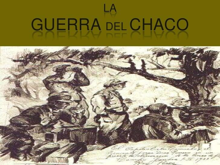la Guerra es la Paz la Guerra Del Chaco