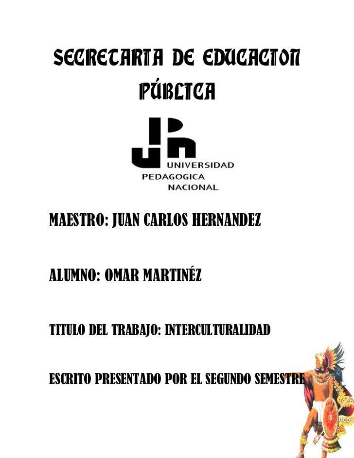 SECRETARIA DE EDUCACION PÚBLICA<br />164719048260<br />MAESTRO: JUAN CARLOS HERNANDEZ<br />ALUMNO: OMAR MARTINÉZ<br />5079...
