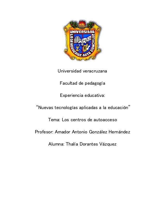 """Universidad veracruzana Facultad de pedagogía Experiencia educativa: """"Nuevas tecnologías aplicadas a la educación"""" Tema: L..."""