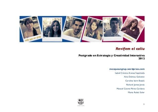 1   Revifem el caliu Postgrado en Estrategia y Creatividad Interactiva 2012 mesqueungrup.wordpress.com Isabel Cristina...