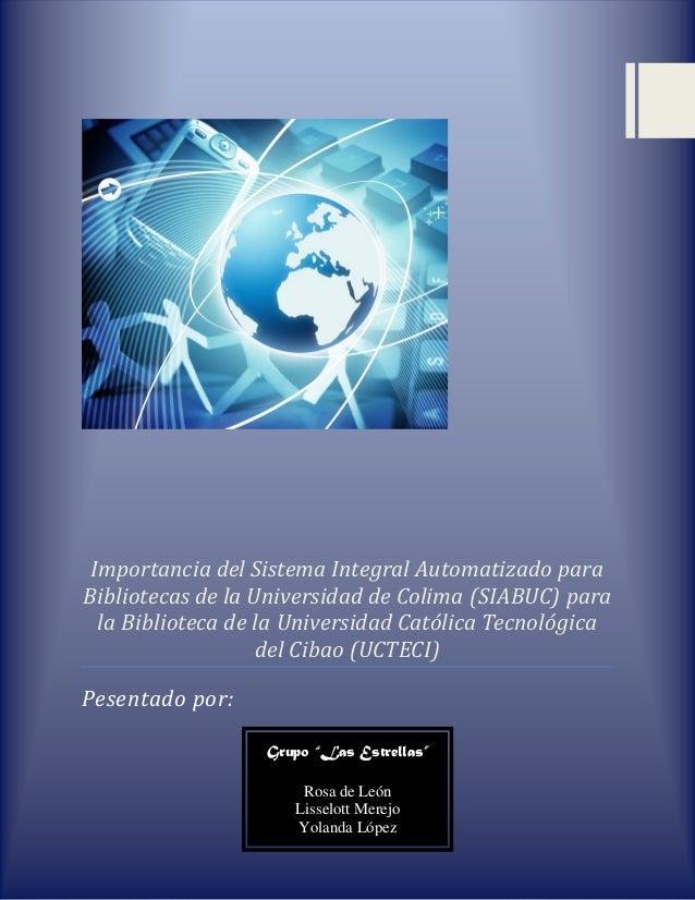 Importancia del Sistema Integral Automatizado paraBibliotecas de la Universidad de Colima (SIABUC) parala Biblioteca de la...