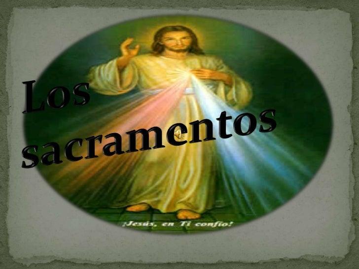 Los sacramentos <br />