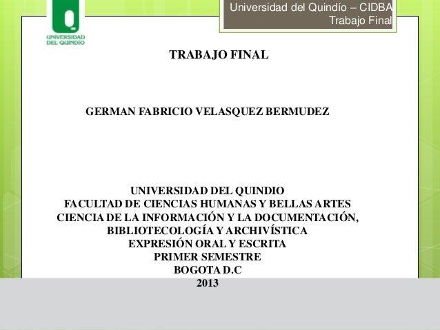 Universidad del Quindío – CIDBA Trabajo Final  TRABAJO FINAL  GERMAN FABRICIO VELASQUEZ BERMUDEZ  UNIVERSIDAD DEL QUINDIO ...