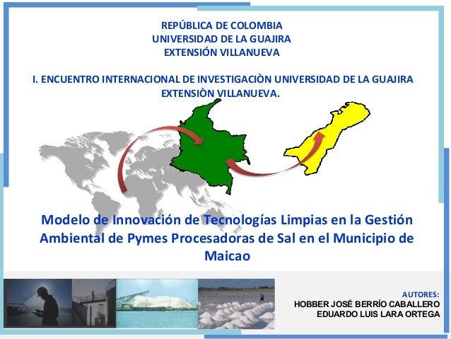 AUTORES: HOBBER JOSÉ BERRÍO CABALLERO EDUARDO LUIS LARA ORTEGA REPÚBLICA DE COLOMBIA UNIVERSIDAD DE LA GUAJIRA EXTENSIÓN V...