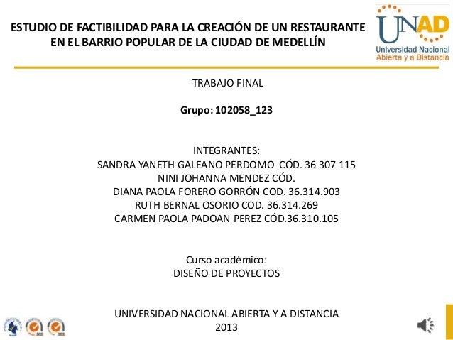 ESTUDIO DE FACTIBILIDAD PARA LA CREACIÓN DE UN RESTAURANTE EN EL BARRIO POPULAR DE LA CIUDAD DE MEDELLÍN TRABAJO FINAL Gru...