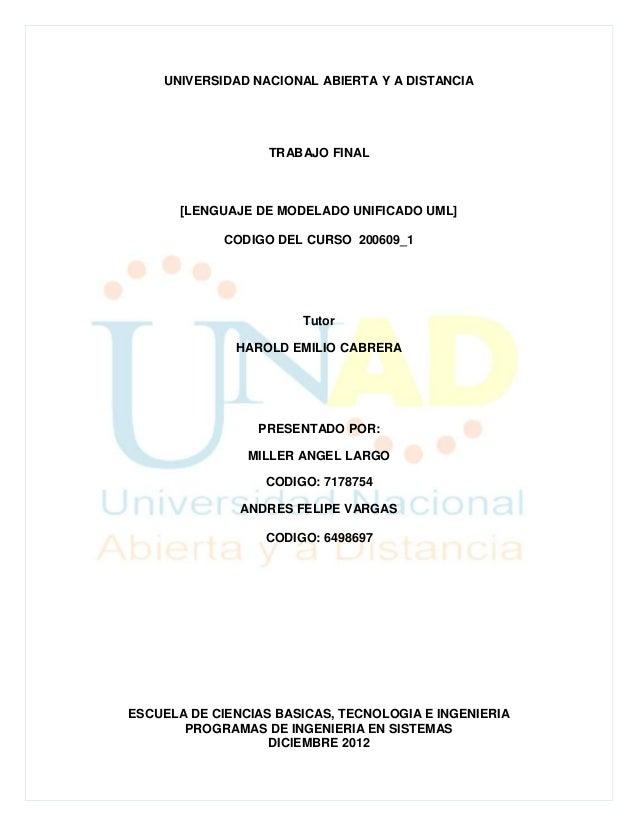 UNIVERSIDAD NACIONAL ABIERTA Y A DISTANCIA                   TRABAJO FINAL       [LENGUAJE DE MODELADO UNIFICADO UML]     ...