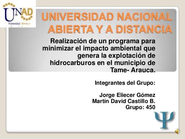 UNIVERSIDAD NACIONAL ABIERTA Y A DISTANCIA  Realización de un programa paraminimizar el impacto ambiental que           ge...