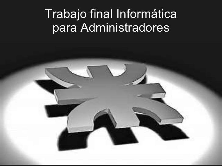 Trabajo final Informática para Administradores