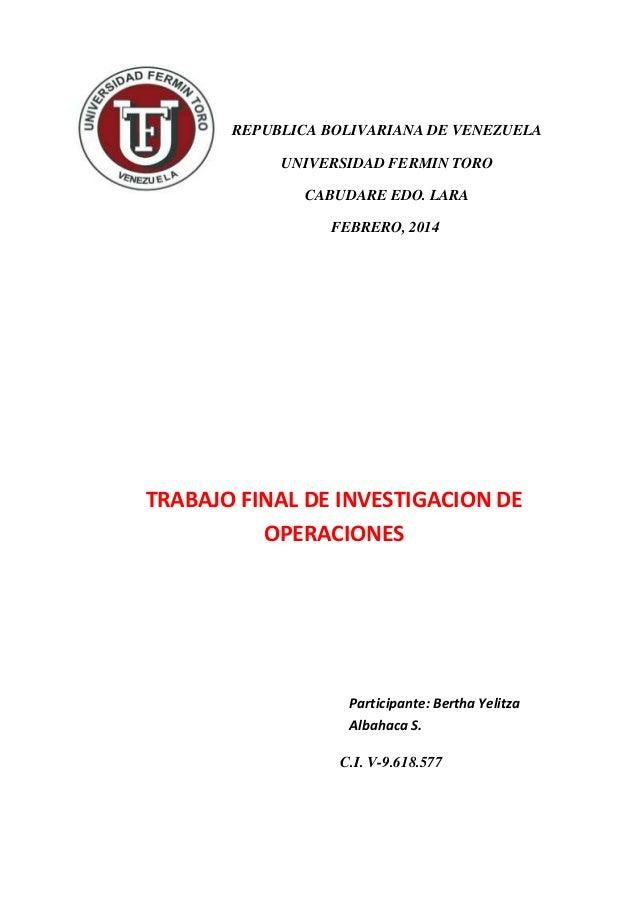 REPUBLICA BOLIVARIANA DE VENEZUELA UNIVERSIDAD FERMIN TORO CABUDARE EDO. LARA FEBRERO, 2014 TRABAJO FINAL DE INVESTIGACION...