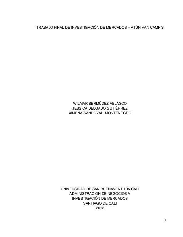 TRABAJO FINAL DE INVESTIGACIÓN DE MERCADOS – ATÚN VAN CAMP'S                  WILMAR BERMÚDEZ VELASCO                 JESS...