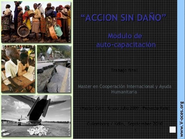 """""""ACCION SIN DAÑO"""" Módulo de auto-capacitación  Trabajo final  (Master CIAH – Grupo Julio 2009 – Proyecto Kalú)  Culemborg ..."""