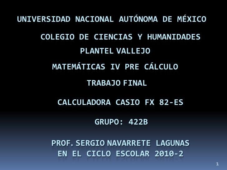 UNIVERSIDAD NACIONAL AUTÓNOMA DE MÉXICO      COLEGIO DE CIENCIAS Y HUMANIDADES              PLANTEL VALLEJO        MATEMÁT...