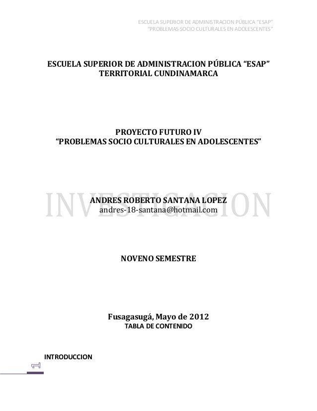 """ESCUELA SUPERIOR DE ADMINISTRACION PÚBLICA """"ESAP""""""""PROBLEMAS SOCIO CULTURALES EN ADOLESCENTES""""ESCUELA SUPERIOR DE ADMINISTR..."""
