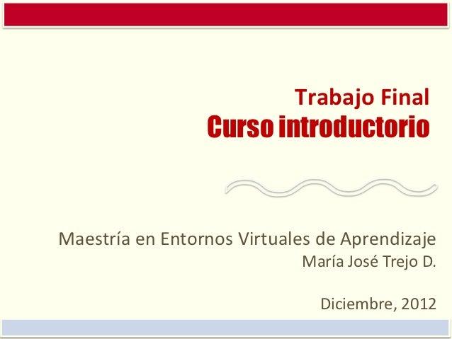 Trabajo Final                 Curso introductorioMaestría en Entornos Virtuales de Aprendizaje                            ...