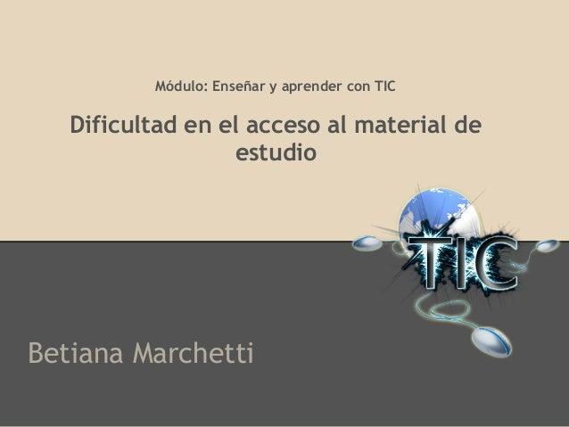 Trabajo final modulo enseñar y aprender con tic betiana marchetti