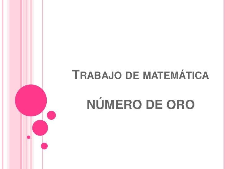 TRABAJO DE MATEMÁTICA  NÚMERO DE ORO