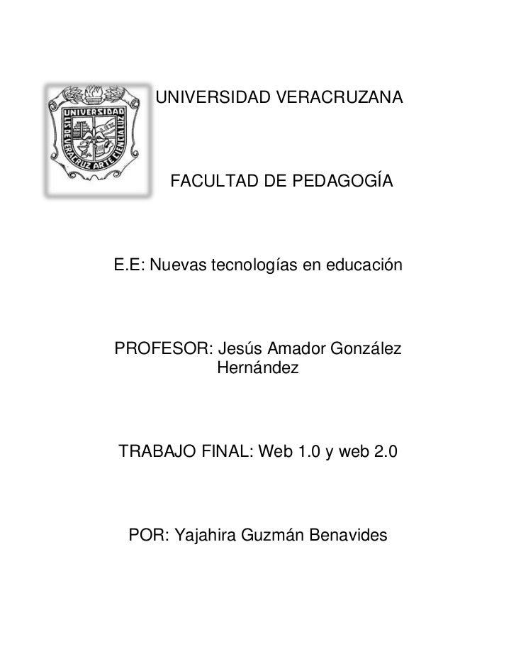 UNIVERSIDAD VERACRUZANA       FACULTAD DE PEDAGOGÍAE.E: Nuevas tecnologías en educaciónPROFESOR: Jesús Amador González    ...